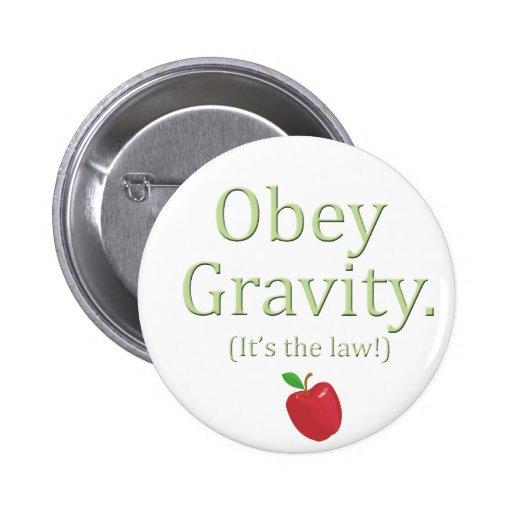 ¡obedezca la gravedad que es la ley! pin redondo de 2 pulgadas
