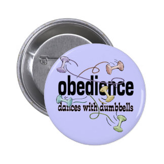 Obedience: Dances with Dumbbells 2 Inch Round Button