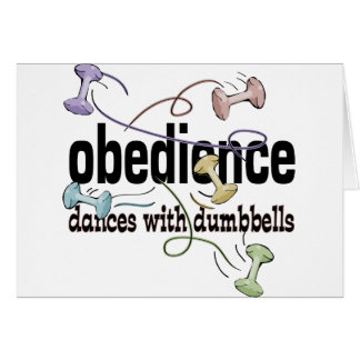Obedience: Dances with Dumbbells Card