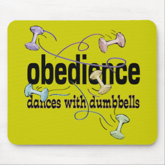 Obedience: Dances with Dumbbells Mouse Pad