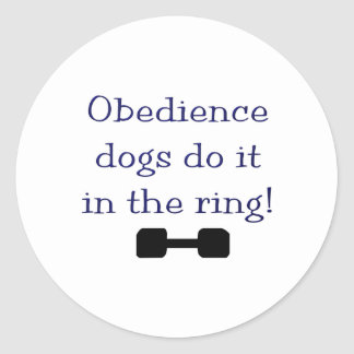 Obedience Dogs Do It In The Ring Classic Round Sticker