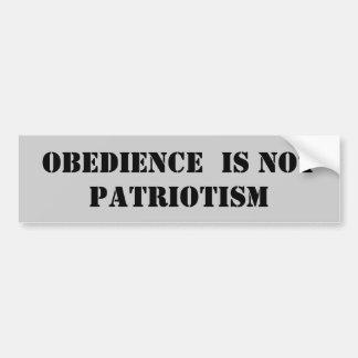 Obedience is not Patriotism Bumper Sticker