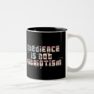 Obedience Is Not Patriotism Two-Tone Coffee Mug