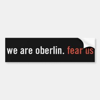 Oberlin: fear us Bumper Sticker Car Bumper Sticker