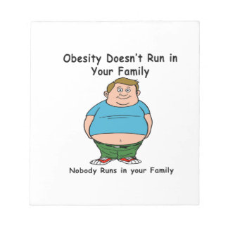 Obesity Doesn't run in your family Scratch Pad