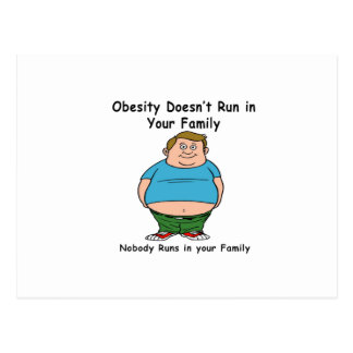 Obesity Doesn't run in your family Postcard