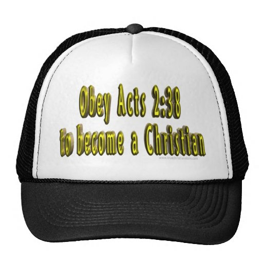 Obey Acts 2:38 to become a Christian hat