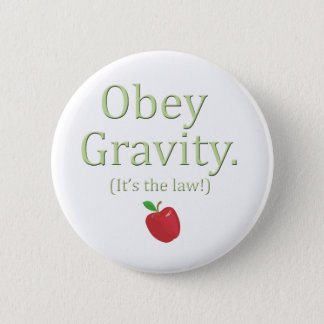 obey gravity! (It's the law) apple Button