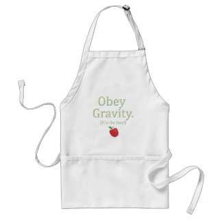 obey gravity- it's the law! apron