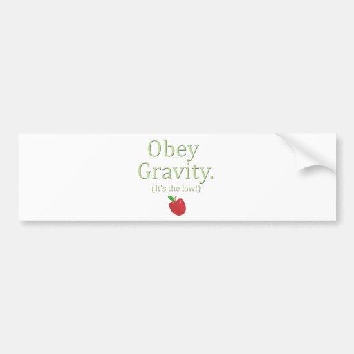 obey gravity- it's the law! car bumper sticker