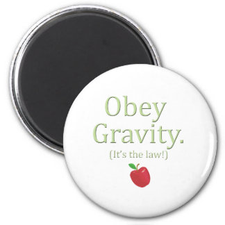 obey gravity- it's the law! magnet
