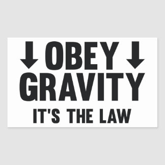 Obey Gravity. It's The Law. Rectangular Sticker