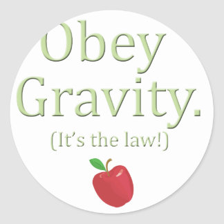 obey gravity- it's the law! stickers