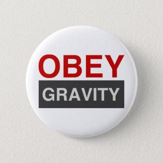 Obey Gravity Pinback Button