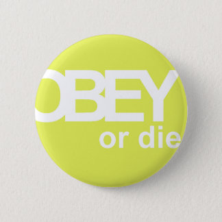 OBEY OR DIE PINBACK BUTTON