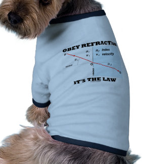 Obey Refraction It's The Law (Optics Snell's Law) Dog Tee