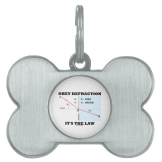 Obey Refraction It's The Law (Snell's Law Physics) Pet ID Tag
