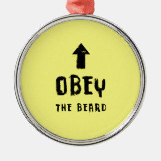 Obey the beard! metal ornament