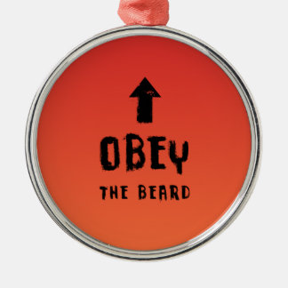 Obey the beard! round metal christmas ornament