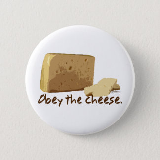 Obey the Cheese Pinback Button