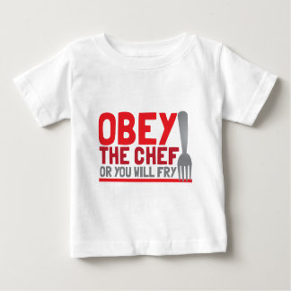 Obey the chef or you will fry baby T-Shirt