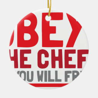 Obey the chef or you will fry ceramic ornament