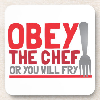 Obey the chef or you will fry coaster