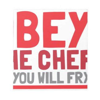Obey the chef or you will fry notepad