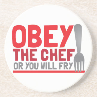 Obey the chef or you will fry sandstone coaster