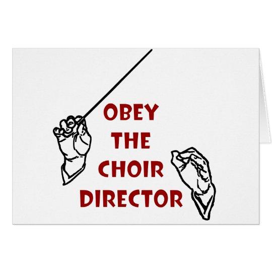 Obey the Choir Director Card