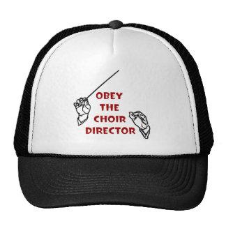 Obey the Choir Director Trucker Hats