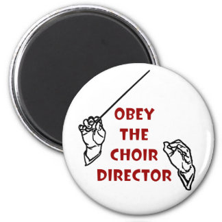 Obey the Choir Director Fridge Magnets