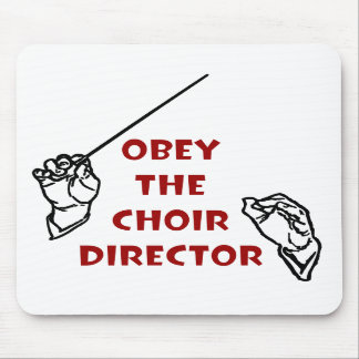 Obey the Choir Director Mouse Pad