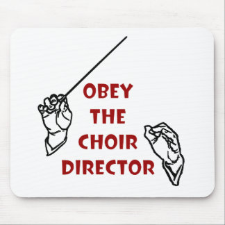 Obey the Choir Director Mouse Mat