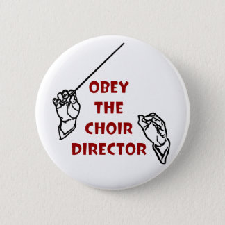 Obey the Choir Director Pinback Button