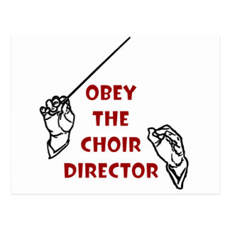 Obey the Choir Director Postcard