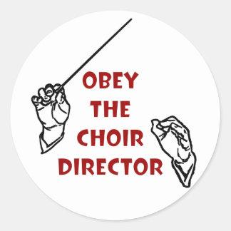 Obey the Choir Director Round Sticker