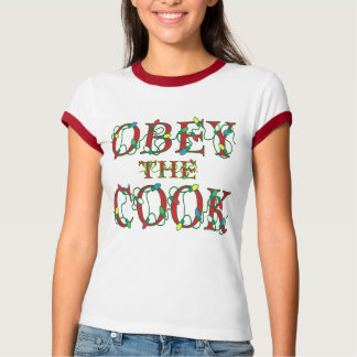 Obey the Cook Funny Holiday Saying T-shirt