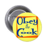 Obey the Cook Kitchen Saying Pinback Button