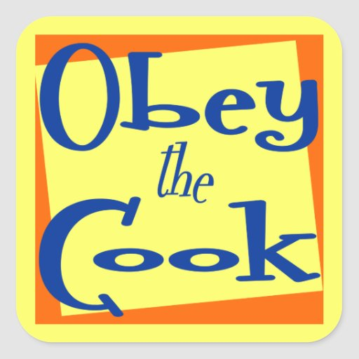 Obey the Cook Kitchen Saying Square Sticker