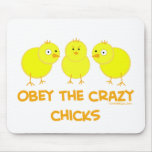 Obey The Crazy Chicks Mouse Pad