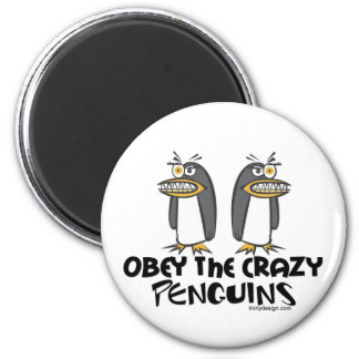 Obey the crazy Penguins! 2 Inch Round Magnet
