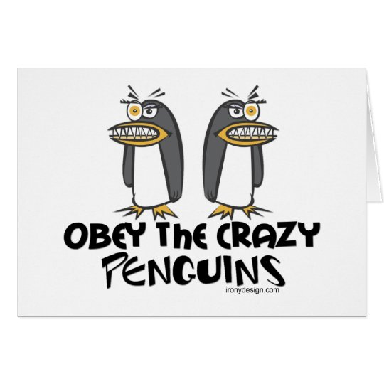 Obey the crazy Penguins! Card