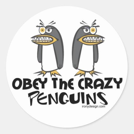 Obey the crazy Penguins! Round Sticker