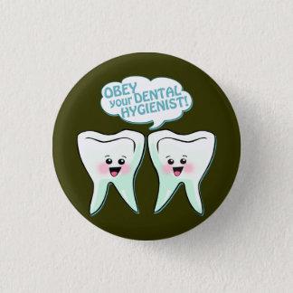 Obey The Dental Hygienist Button