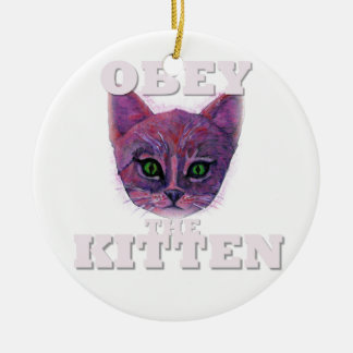 Obey the Kitten Ceramic Ornament