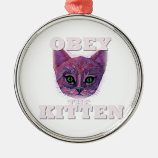 Obey the Kitten Metal Ornament
