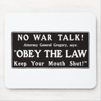 Obey The Law Keep Your Mouth Shut -- WWI Mousepad