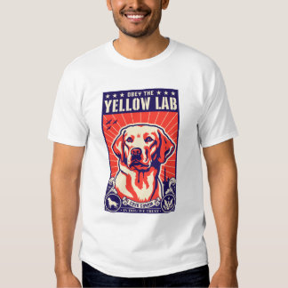 Obey the Yellow Lab! T Shirt