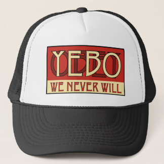 OBEY / YEBO WE NEVER WILL! TRUCKER HAT